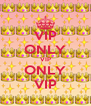 VIP ONLY VIP ONLY VIP - Personalised Poster A4 size