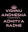 VISHNU ANDHESHA YUDDHAVIR  ADHITYA RADHE - Personalised Poster A4 size