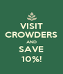 VISIT CROWDERS AND SAVE 10%! - Personalised Poster A4 size
