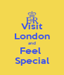 Visit London and Feel  Special - Personalised Poster A4 size