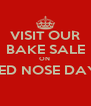 VISIT OUR BAKE SALE ON  RED NOSE DAY!  - Personalised Poster A4 size