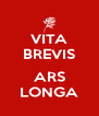 VITA BREVIS  ARS LONGA - Personalised Poster A4 size
