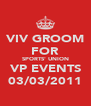 VIV GROOM FOR SPORTS' UNION VP EVENTS 03/03/2011 - Personalised Poster A4 size