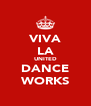 VIVA LA UNITED DANCE WORKS - Personalised Poster A4 size