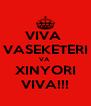 VIVA  VASEKETERI VA  XINYORI VIVA!!! - Personalised Poster A4 size