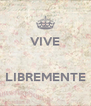 VIVE  LIBREMENTE  - Personalised Poster A4 size