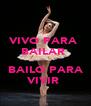 VIVO PARA  BAILAR    BAILO PARA  VIVIR  - Personalised Poster A4 size