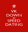 VK DOWN GO SPEED DATING - Personalised Poster A4 size