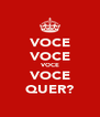VOCE VOCE VOCE VOCE QUER? - Personalised Poster A4 size