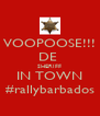 VOOPOOSE!!! DE  SHERIFF IN TOWN #rallybarbados - Personalised Poster A4 size