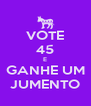 VOTE 45 E GANHE UM JUMENTO - Personalised Poster A4 size