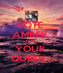 VOTE  AMBER  FOR  YOUR  QUEEN ! - Personalised Poster A4 size