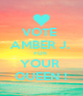 VOTE  AMBER J.  FOR  YOUR  QUEEN ! - Personalised Poster A4 size