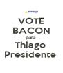VOTE BACON para Thiago  Presidente  - Personalised Poster A4 size