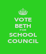 VOTE BETH FOR SCHOOL COUNCIL - Personalised Poster A4 size