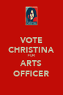 VOTE CHRISTINA FOR ARTS OFFICER - Personalised Poster A4 size