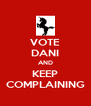 VOTE DANI AND KEEP COMPLAINING - Personalised Poster A4 size
