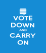 VOTE DOWN AND CARRY ON - Personalised Poster A4 size