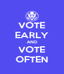 VOTE EARLY AND VOTE OFTEN - Personalised Poster A4 size