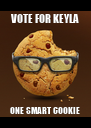 VOTE FOR KEYLA ONE SMART COOKIE - Personalised Poster A4 size