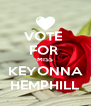 VOTE  FOR  MISS KEYONNA HEMPHILL - Personalised Poster A4 size