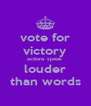 vote for victory actions speak louder than words - Personalised Poster A4 size