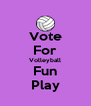 Vote For Volleyball Fun Play - Personalised Poster A4 size