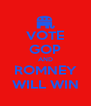 VOTE GOP AND ROMNEY WILL WIN - Personalised Poster A4 size