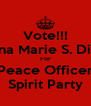 Vote!!! Jillyana Marie S. Diolazo For Peace Officer Spirit Party - Personalised Poster A4 size