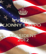 VOTE JONNY CAPPO FOR PRESIDENT 2012 - Personalised Poster A4 size
