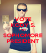 VOTE KODY S. FOR SOPHOMORE PRESIDENT - Personalised Poster A4 size