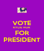 VOTE KYLIE HUR FOR PRESIDENT - Personalised Poster A4 size