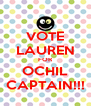 VOTE LAUREN FOR OCHIL CAPTAIN!!! - Personalised Poster A4 size