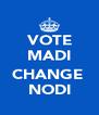 VOTE MADI  CHANGE  NODI - Personalised Poster A4 size