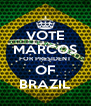 VOTE MARCOS FOR PRESIDENT OF BRAZIL - Personalised Poster A4 size
