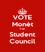 VOTE Monét For Student Council - Personalised Poster A4 size