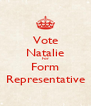 Vote Natalie For Form Representative - Personalised Poster A4 size