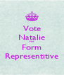 Vote Natalie For Form Representitive - Personalised Poster A4 size