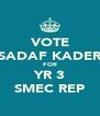 VOTE SADAF KADER FOR YR 3 SMEC REP - Personalised Poster A4 size