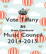 Vote Tiffany  as Event Coordinator Music Council 2014-2015 - Personalised Poster A4 size