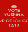 VOTE YUSRINA AS LCVP OF ICX GCDP 12/13 - Personalised Poster A4 size