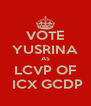 VOTE YUSRINA AS LCVP OF  ICX GCDP - Personalised Poster A4 size