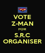 VOTE Z-MAN FOR S.R.C ORGANISER - Personalised Poster A4 size