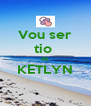 Vou ser tio  da KETLYN  - Personalised Poster A4 size