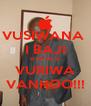 VUSIWANA  I BAJI BYA HLU VURIWA VANHOO!!! - Personalised Poster A4 size