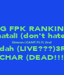 VYG FPK RANKINGS Naphatali (don't hate)1st  Simeon (CANT FLY) 2nd Jadah (LIVE???)3RD ISSACHAR (DEAD!!!)4TH - Personalised Poster A4 size