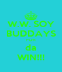 W.W. SOY BUDDAYS FOR da WIN!!! - Personalised Poster A4 size