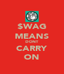$WAG MEANS DONT CARRY ON - Personalised Poster A4 size