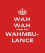 WAH WAH went the WAHMBU- LANCE - Personalised Poster A4 size