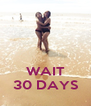 WAIT 30 DAYS - Personalised Poster A4 size